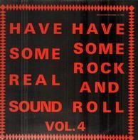 Have Some Real Sound, Have Some Real Rock And Roll Vol. 4 - Jimmy Pritchett, Dick Hyman, Lou Berry a.o.