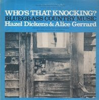 Hazel Dickens And Alice Gerrard - Who's That Knocking? (Bluegrass Country Music)