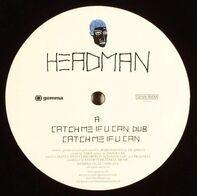 Headman - Catch Me If U Can