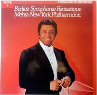 Hector Berlioz , The New York Philharmonic Orchestra , Zubin Mehta - Symphonie Fantastique