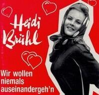 Heidi Brühl - Wir Wollen Niemals Auseinandergeh'n