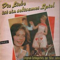 Gerhard Wendland, Heidi Brühl, Christel Schulze a.o. - Die Liebe ist eins seltsames Spiel