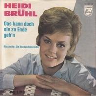 Heidi Brühl - Die Hochzeitsmelodie / Das Kann Doch Nie Zu Ende Gehn