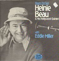 Heinie Beau And His Hollywood Quintet With Eddie Miller - Blues For Two