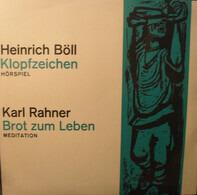 Heinrich Böll / Karl Rahner - Klopfzeichen (Hörspiel) / Brot Zum Leben (Meditation)