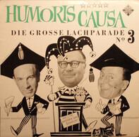 Heinz Erhardt / Walter Böhm / Hanns-Dietrich Von Seydlitz - Humoris Causa (Die Grosse Lachparade Nº 3)