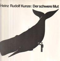Heinz Rudolf Kunze - Der Schwere Mut