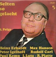 Heinz Erhardt, Max Hansen, Peter Igelhoff - Selten So Gelacht 2. Folge