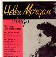 Helen Morgan - Helen Morgan sings the songs she made famous