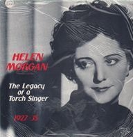 Helen Morgan - The Legacy of a Torch Singer - 1927-35