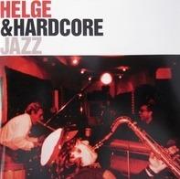 Helge Schneider & Hardcore - Jazz