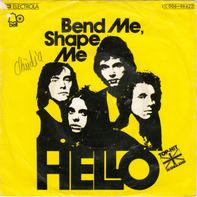 Hello - Bend Me, Shape Me