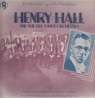 Henry Hall - And The BBC Dance Orchestra