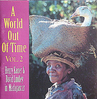 Henry Kaiser & David Lindley - A World Out Of Time Vol. 2