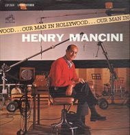 Henry Mancini - Our Man in Hollywood
