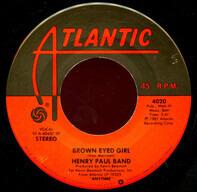 Henry Paul Band - Brown Eyed Girl / Crazy Eyes