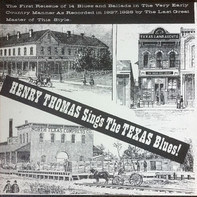 Henry Thomas - Sings The Texas Blues 1927-28