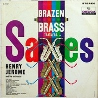 Henry Jerome And His Orchestra - Brazen Brass Features ... Saxes