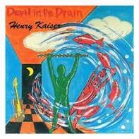 Henry Kaiser - Devil In The Drain