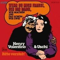 Henry Valentino + Uschi - Wenn Du Mich Fragst, Ich Bin Dabei, Wir Machen Uns Das Schön - Wir Zwei
