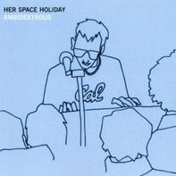 Her Space Holiday - Ambidextrous