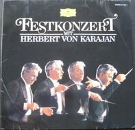 Herbert Von Karajan / Berliner Philharmoniker - Festkonzert Mit Herbert Von Karajan