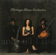 Heritage Blues Orchestra - And Still I Rise