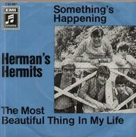 Herman's Hermits - Something's Happening / The Most Beautiful Thing in My Life