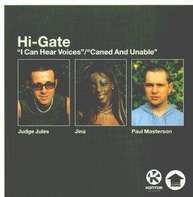 Hi-Gate - I Can Hear Voices / Caned And Unable