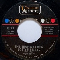 Highwaymen - Cotton Fields / The Gypsy Rover
