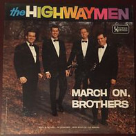 Highwaymen - March On Brothers