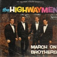 Highwaymen - March On, Brothers