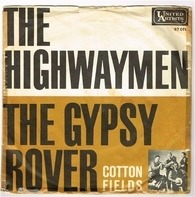 The Highway Men - The Gypsy Rover / Cotton Fields