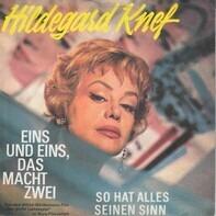 Hildegard Knef - Eins Und Eins, Das Macht Zwei / So Hat Alles Seinen Sinn