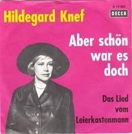 Hildegard Knef - Aber Schön War Es Doch / Das Lied Vom Leierkastenmann
