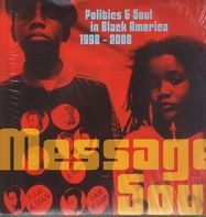 Hip-Hop Sampler - Message Soul: Politics & Soul In Black America 1998 - 2008