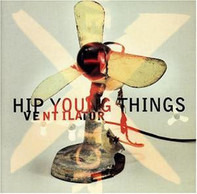 Hip Young Things - Ventilator