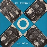 Hi Sheriffs Of Blue - Hi Sheriffs Of Blue