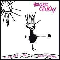 Holger Czukay - On The Way To The Peak Of Normal /Pic.