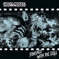 Holy Moses - Finished With The Dogs (ltd.Silver Vinyl)