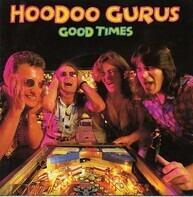 Hoodoo Gurus - Good Times / Heart Of Darkness