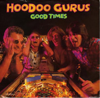 Hoodoo Gurus - Good Times