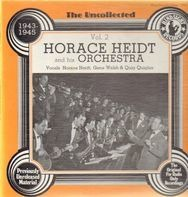 Horace Heidt and his Orchestra - The Uncollected, Vol. 2 - 1943-1945