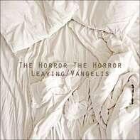 The Horror The Horror - Leaving / Vangelis