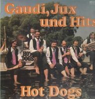Hot Dogs - Gaudi, Jux und Hits