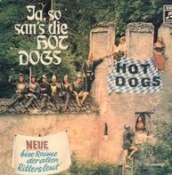 Hot Dogs - Ja so sans die Hot Dogs