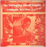 Hot Lips Page And His Band, Rosetta Crawford And Her Hep Cats, a.o. - The Swinging Small Bands 3 (Trumpets In Action 1935-1940)