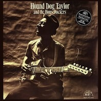 Hound Dog Taylor & The House Rockers - Hound Dog Taylor and the HouseRockers