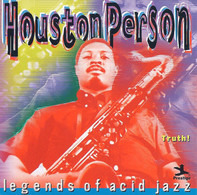 Houston Person - Legends Of Acid Jazz Houston Person Truth!