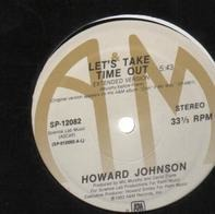 Howard Johnson - Let's Take Time Out / You're The One I've Needed